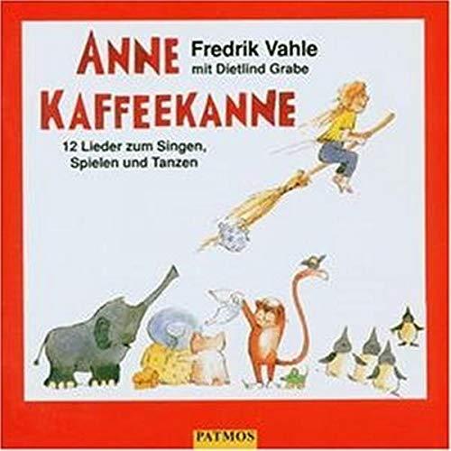 Anne Kaffeekanne. CD: 12 Lieder zum Singen, Spielen und Tanzen
