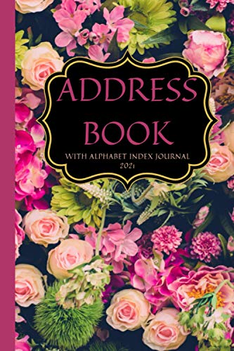 Address Books with Alphabet Index 21: Telephone Address Book, Names, Addresses, Phone Numbers, Email, Notebook for Contact and Birthday, Journal with ... | Large Print | Flower Bud Pattern Design