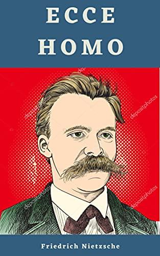 Ecce homo: Autobiografía de Nietzsche