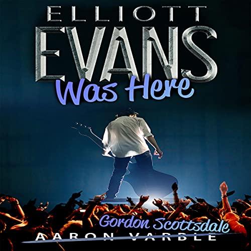 Elliott Evans Was Here cover art