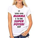 Puzzletee T-Shirt Festa della Mamma IO Sono Una Mamma e tu Che superpoteri Hai?- Maglietta Divertente Donna - Idea Regalo