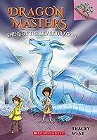 Shine of the Silver Dragon (Dragon Masters)