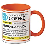 Prescription Personalized Coffee Mug - 11 oz. ceramic, Funny, Novelty Mug, Add a Name, Microwave safe, Friendship gift