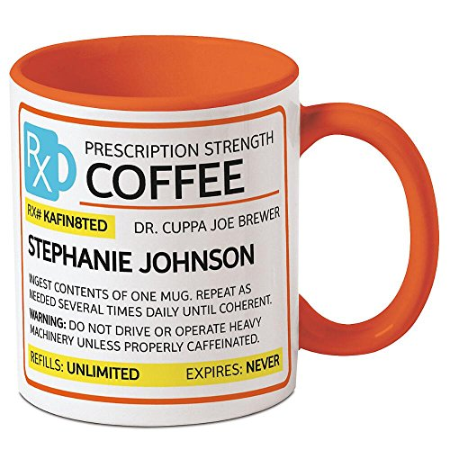 CURRENT Prescription Personalized Ceramic Coffee Mug - Large 11 Ounce Size, Funny Novelty Mugs, Add a Name, Microwave and Dishwasher Safe Cup, Customizable Gifts for Friends