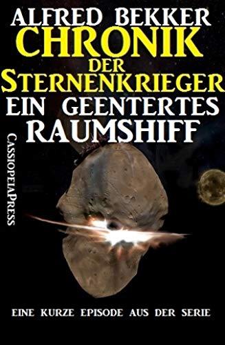 Ein geentertes Raumschiff (Chronik der Sternenkrieger): Eine kurze Episode aus der Serie (German Edition)