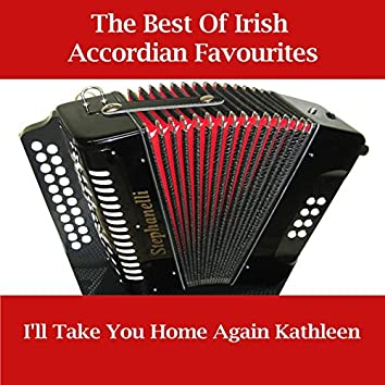The Best Of Irish Accordian Favourites - I'll Take You Home Again Kathleen