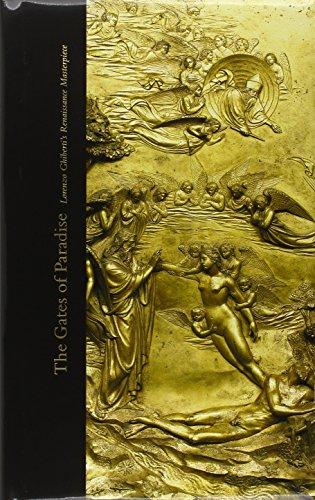 The Gates of Paradise: Lorenzo Ghiberti's Renaissance Masterpiece (High Museum of Art Series)