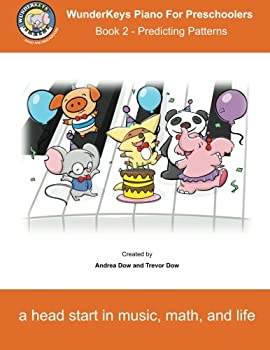Paperback WunderKeys Piano For Preschoolers: Book 2 - Predicting Patterns (Volume 2) Book