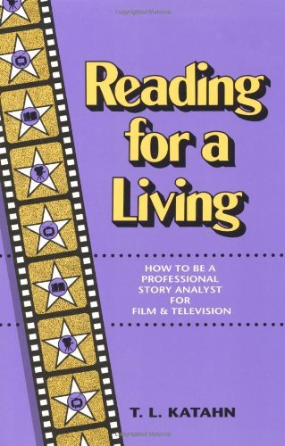 Reading for a Living: How to Be a Professional Story Analyst for Film and Television (English Edition)