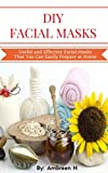 DIY Facial Masks: Useful and Effective Facial Masks That You Can Easily Prepare