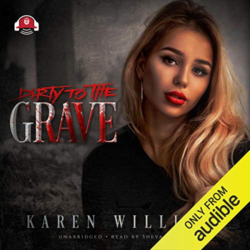 Dirty to the Grave audiobook cover art
