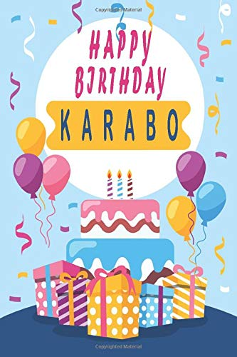 Happy Birthday KARABO ;Cool Personalized First Name Notebook - an Appreciation Gift - Gift for Women/Girls, Unique Present, Birthday gift idea: Lined ... 120 Pages, 6x9, Soft Cover, Glossy Finish