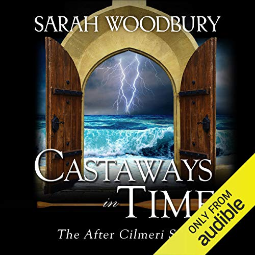 Castaways in Time Audiobook By Sarah Woodbury cover art