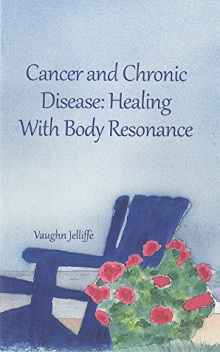 Cancer and Chronic Disease: Healing with Body Resonance (Vitality Book 1) (English...