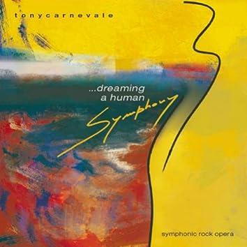 Dreaming a Human Symphony (Symphonic Rock Opera, Remastered)
