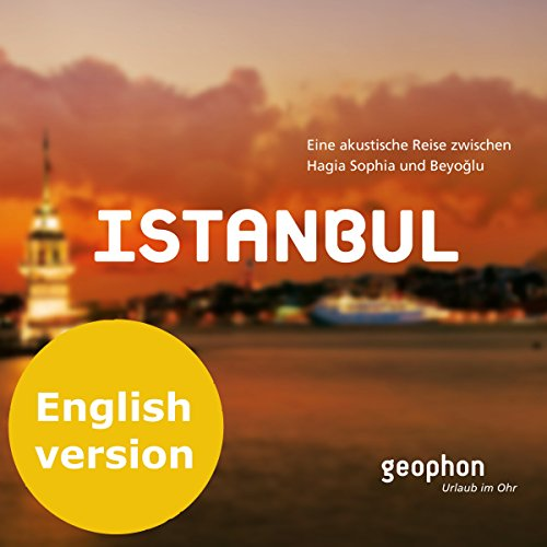 Istanbul. An acoustic journey between Hagia Sophia and Beyoglu audiobook cover art