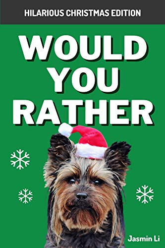 Would You Rather - Hilarious Christmas Edition: Game Book For Kids, Teens And Adults | Funny Illustrated Crazy, Silly, Challenging Questions For Everyone (Hilarious Family Games) (English Edition)