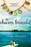 The Charm Bracelet: A Novel (The Heirloom Novels)
