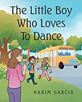The Little Boy Who Loves to Dance