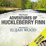 Adventures of Huckleberry Finn: A Signature Performance by Elijah Wood cover art