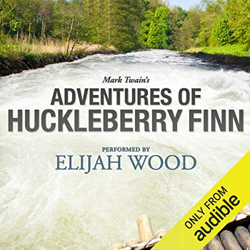 Couverture de Adventures of Huckleberry Finn: A Signature Performance by Elijah Wood