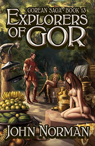 Explorers of Gor (Gorean Saga Book 13) by [John Norman]