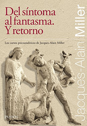 Del síntoma al fantasma. Y retorno (Fuera de colección) (Spanish Edition)