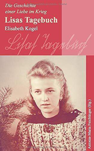 Lisas Tagebuch: Die Geschichte einer Liebe im Krieg