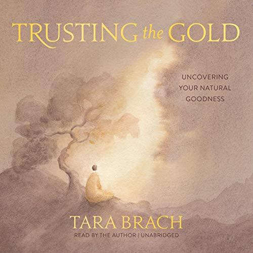 Trusting the Gold Audiobook By Tara Brach, Vicky Alvarez - illustrator cover art