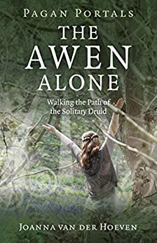 Pagan Portals - The Awen Alone: Walking the Path of the Solitary Druid by [Joanna van der Hoeven]