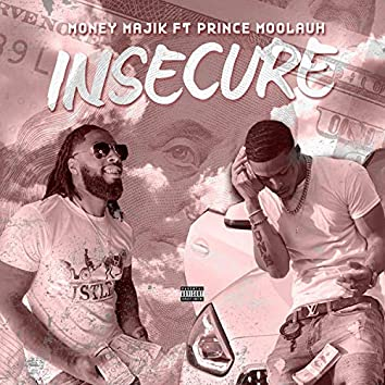 Insecure (feat. Prince Moolauh)