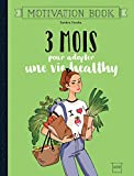3 mois pour adopter une vie healthy (Motivation Book)