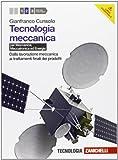 Tecnologia meccanica. Per le Scuole superiori. Con espansione online. Dalla lavorazione meccanica ai trattamenti finali dei prodotti (Vol. 2)