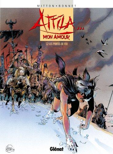 Attila mon amour, tome 2 : Les portes de fer