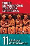 Ministros De Jesucristo 11 (Curso de Formacion Teologica Evangelica)