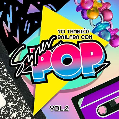 Tambien Bailaba con Super Pop