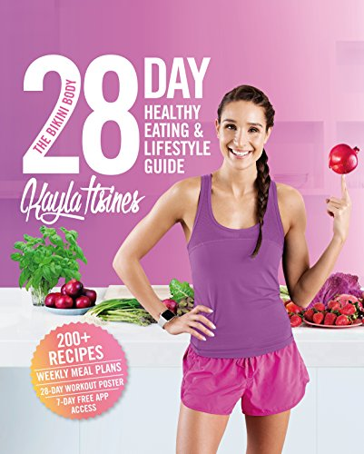 The Bikini Body 28-Day Healthy Eating & Lifestyle Guide: 200 Recipes, Weekly Menus, 4-Week Workout Plan (English Edition)