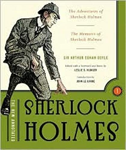 New Annotated Sherlock Holmes: The Short Stories: The Complete Short Stories: The Adventures of Sherlock Holmes and The Memoirs of Sherlock Holmes: 1