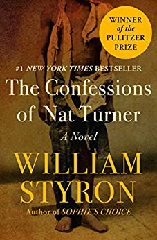 The Confessions of Nat Turner: A Novel by [William Styron]