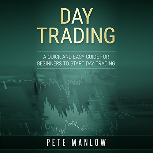 Day Trading: A Quick and Easy Guide for Beginners to Start Day Trading audiobook cover art