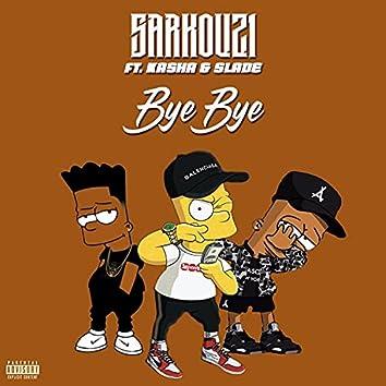 Bye bye (feat. Slade & Kasha)