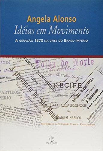 Idéias em movimento: A geração 1870 na crise do Brasil-Império