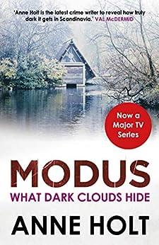 What Dark Clouds Hide (MODUS) by [Anne Holt, Anne Bruce]