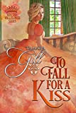 To Fall For a Kiss (Kiss the Wallflower Book 4)