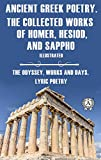 Ancient Greek poetry. The Collected Works of Homer, Hesiod and Sappho (Illustrated): The Odyssey, Works and Days, Lyric Poetry (English Edition)
