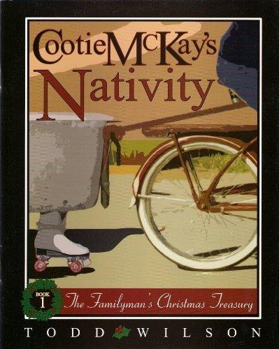 Cootie McKay's Nativity (The Familyman's Christmas Treasury, Volume 1)