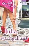 Julia, wachgeküsst