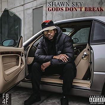 GODS DON'T BREAK