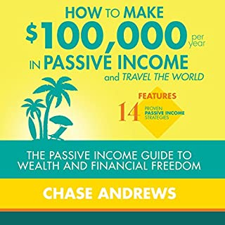 How to Make $100,000 Per Year in Passive Income and Travel the World cover art