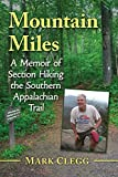 Mountain Miles: A Memoir of Section Hiking the Southern Appalachian Trail